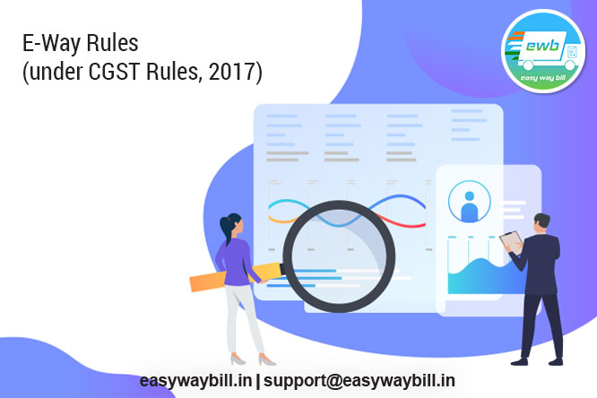 E-Way bill Rules (under CGST Rules, 2017): Generation of e-way Bill for Movement of Goods