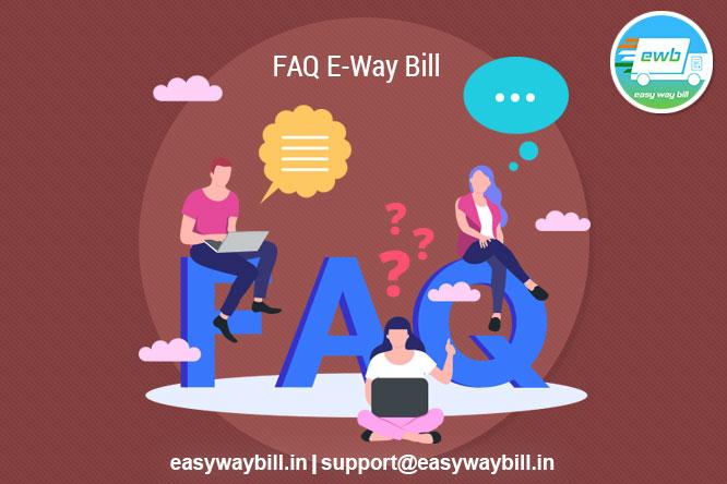 Eway bill FAQs